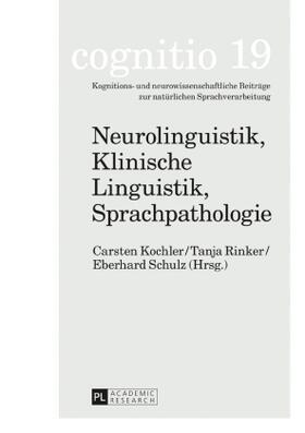 Kochler / Rinker / Schulz | Neurolinguistik, Klinische Linguistik, Sprachpathologie | Buch | sack.de