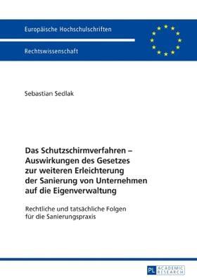 Sedlak | Das Schutzschirmverfahren - Auswirkungen des Gesetzes zur weiteren Erleichterung der Sanierung von Unternehmen auf die Eigenverwaltung | Buch | sack.de