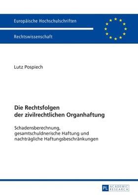 Pospiech | Die Rechtsfolgen der zivilrechtlichen Organhaftung | Buch | sack.de