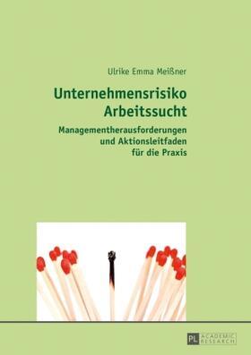 Meißner | Unternehmensrisiko Arbeitssucht | Buch | sack.de