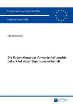 Kim | Die Entwicklung des Anwartschaftsrechts beim Kauf unter Eigentumsvorbehalt | Buch | sack.de