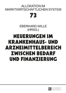 Wille | Neuerungen im Krankenhaus- und Arzneimittelbereich zwischen Bedarf und Finanzierung | Buch | sack.de
