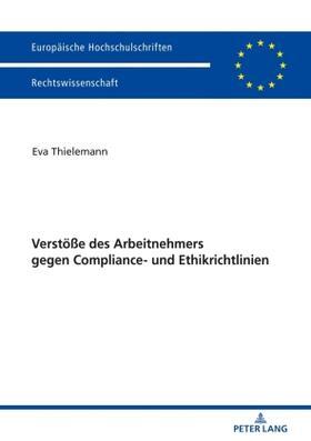 Thielemann | Verstöße des Arbeitnehmers gegen Compliance- und Ethikrichtlinien | Buch | sack.de