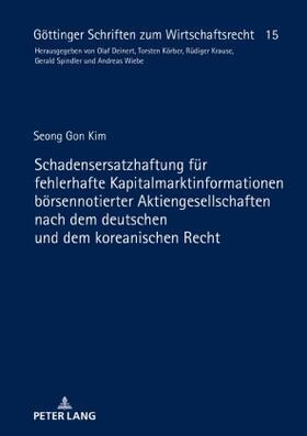 Kim | Schadensersatzhaftung für fehlerhafte Kapitalmarktinformationen börsennotierter Aktiengesellschaften nach dem deutschen und dem koreanischen Recht | Buch | sack.de
