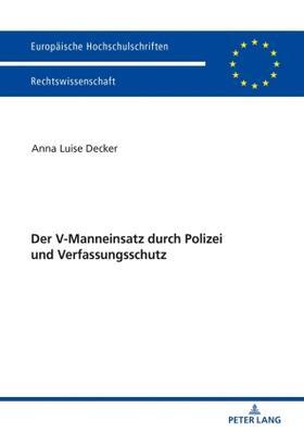 Decker | Der V-Manneinsatz durch Polizei und Verfassungsschutz | Buch | sack.de
