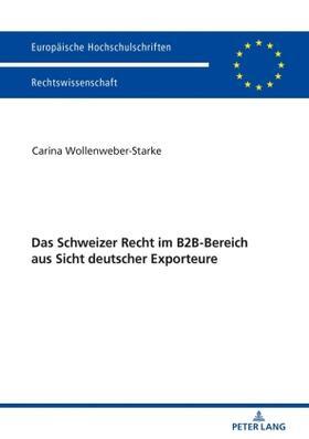 Wollenweber-Starke | Das Schweizer Recht im B2B-Bereich aus Sicht deutscher Exporteure | Buch | sack.de