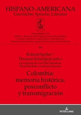 Spiller / Schreijäck   Colombia: memoria histórica, postconflicto y transmigración   Buch   sack.de
