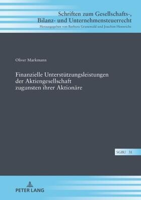 Markmann | Finanzielle Unterstützungsleistungen der Aktiengesellschaft zugunsten ihrer Aktionäre | Buch | sack.de