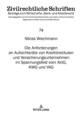 Wiechmann   Die Anforderungen an Aufsichtsräte von Kreditinstituten und Versicherungsunternehmen im Spannungsfeld vom AktG, KWG und VAG   Buch   sack.de