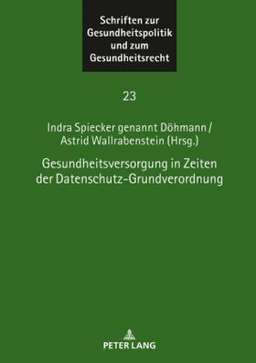 Wallrabenstein / Spiecker gen. Döhmann | Gesundheitsversorgung in Zeiten der Datenschutz-Grundverordnung | Buch | sack.de