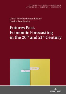 Fritsche / Lenel / Köster | Futures Past. Economic Forecasting in the 20th and 21st Century | Buch | sack.de