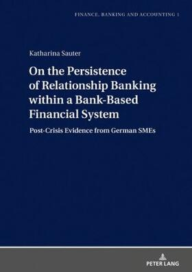 Sauter | On the Persistence of Relationship Banking within a Bank-Based Financial System | Buch | sack.de