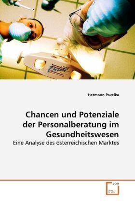 Pavelka | Chancen und Potenziale der Personalberatung im Gesundheitswesen | Buch | sack.de