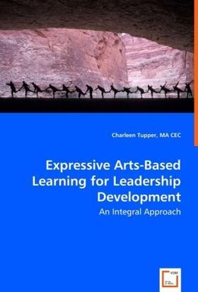 Tupper | Expressive Arts-Based Learning for Leadership Development | Buch | sack.de