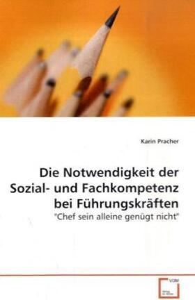 Pracher | Die Notwendigkeit der Sozial- und Fachkompetenz bei  Führungskräften | Buch | sack.de