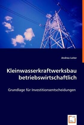 Leiter | Kleinwasserkraftwerksbau betriebswirtschaftlich | Buch | sack.de