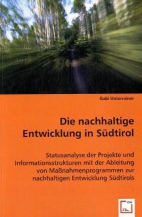 Unterrainer | Die nachhaltige Entwicklung in Südtirol | Buch | sack.de