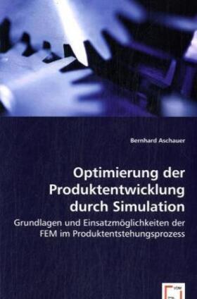 Aschauer | Optimierung der Produktentwicklung durch Simulation | Buch | sack.de