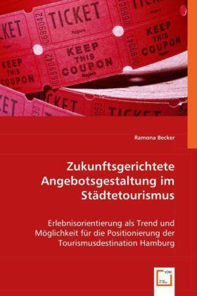 Becker | Zukunftsgerichtete Angebotsgestaltung im Städtetourismus | Buch | sack.de