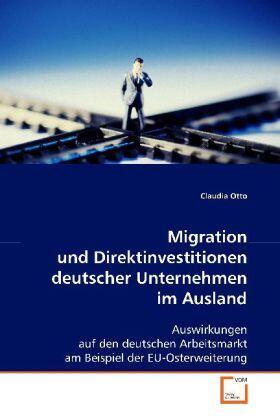 Otto | Migration und Direktinvestitionen deutscher Unternehmen im Ausland | Buch | sack.de