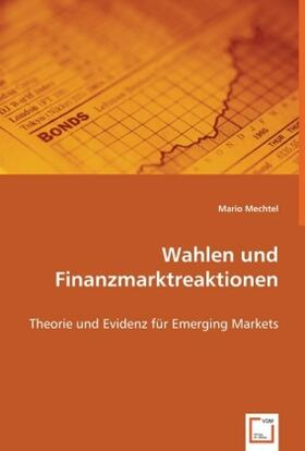 Mechtel   Wahlen und Finanzmarktreaktionen   Buch   sack.de