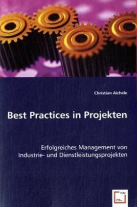 Aichele | Best Practices in Projekten | Buch | sack.de