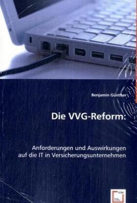 Günther | Die VVG-Reform: | Buch | sack.de