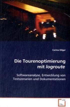 Dilger   Die Tourenoptimierung mit logroute   Buch   sack.de
