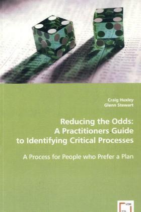 Huxley / Stewart | Reducing the Odds: A Practitioners Guide to Identifying Critical Processes | Buch | sack.de