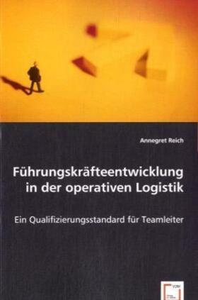 Reich | Führungskräfteentwicklung in der operativen Logistik | Buch | sack.de