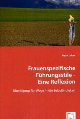 Lober   Frauenspezifische Führungsstile - Eine Reflexion   Buch   sack.de