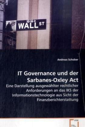 Schober   IT Governance und der Sarbanes-Oxley Act   Buch   sack.de