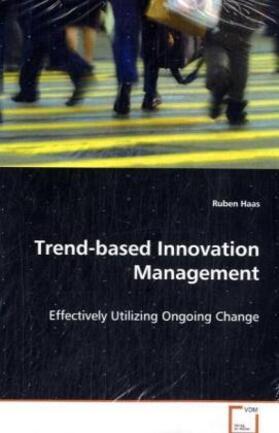 Haas | Trend-based Innovation Management | Buch | sack.de