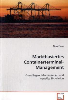 Franz | Marktbasiertes Containerterminal-Management | Buch | sack.de