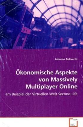 Ahlbrecht | Ökonomische Aspekte von Massively Multiplayer Online Games | Buch | sack.de