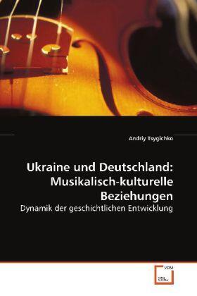 Tsygichko | Ukraine und Deutschland: Musikalisch-kulturelle Beziehungen | Buch | sack.de