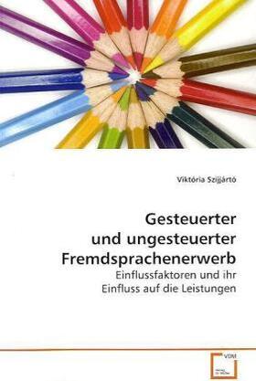 Gesteuerter und ungesteuerter Fremdsprachenerwerb   Buch   sack.de