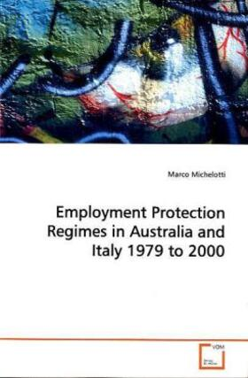 Michelotti | Employment Protection Regimes in  Australia and Italy 1979 to 2000 | Buch | sack.de