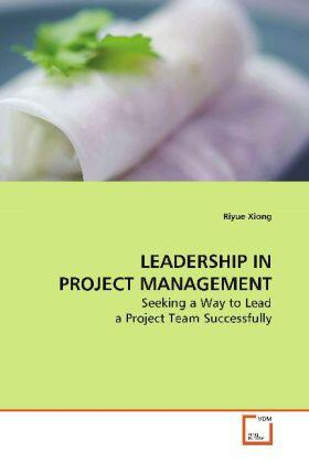 Xiong   LEADERSHIP IN PROJECT MANAGEMENT   Buch   sack.de