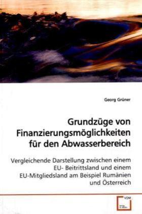 Grüner | Grundzüge von Finanzierungsmöglichkeiten für den  Abwasserbereich | Buch | sack.de