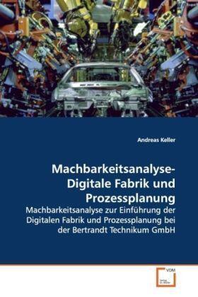Keller   Machbarkeitsanalyse- Digitale Fabrik und Prozessplanung   Buch   sack.de