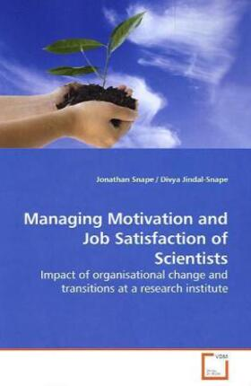 Snape | Managing Motivation and Job Satisfaction of  Scientists | Buch | sack.de