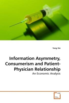 Information Asymmetry, Consumerism and Patient-Physician Relationship   Buch   sack.de