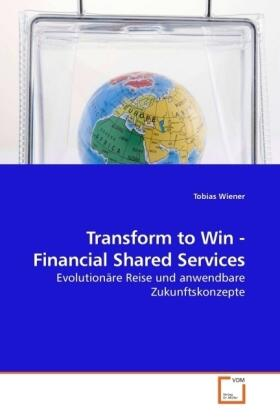 Wiener | Transform to Win - Financial Shared Services | Buch | sack.de
