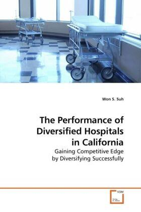Suh | The Performance of Diversified Hospitals in California | Buch | sack.de