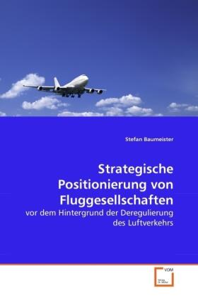 Strategische Positionierung von Fluggesellschaften | Buch | sack.de