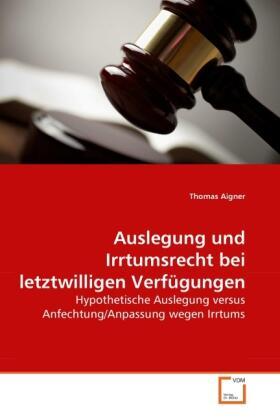 Auslegung und Irrtumsrecht bei letztwilligen Verfügungen | Buch | sack.de
