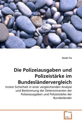 Die Polizeiausgaben und Polizeistärke im Bundesländervergleich   Buch   sack.de