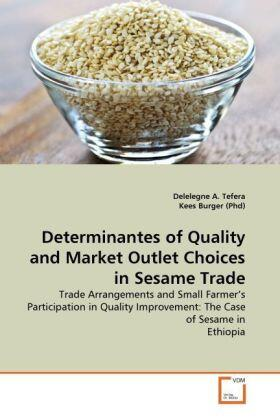 Determinantes of Quality and Market Outlet Choices in Sesame Trade | Buch | sack.de
