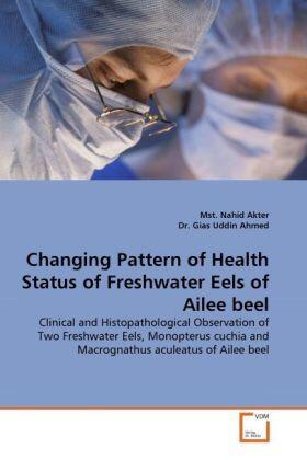 Changing Pattern of Health Status of Freshwater Eels of Ailee beel | Buch | sack.de